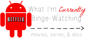 what-im-currently-binge-watching